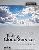 Testing Cloud Services: How to Test SaaS, PaaS & IaaS (Rocky Nook Computing)