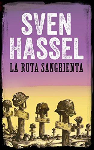 LA RUTA SANGRIENTA: Edición española (Sven Hassel serie bélica) por Sven Hassel