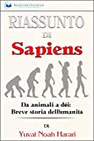 Scarica Libro Riassunto di Sapiens Da animali a dei Breve storia dell umanita (PDF,EPUB,MOBI) Online Italiano Gratis