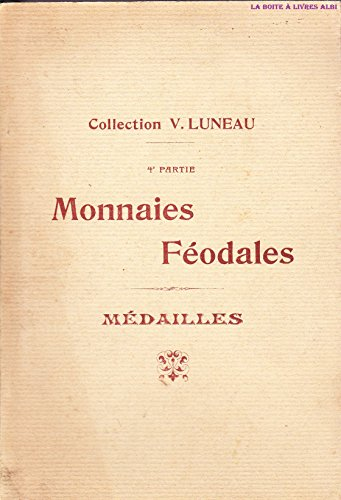 Collection V. Luneau 4e partie monnaies féodales ...