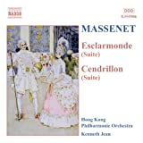 Massenet - Esclarmon (Suite n° 1 op. 13) / Cendrillon (suite)
