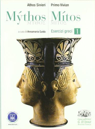 Mythos/Mitos. Esercizi greci. Per il Liceo classico. Con espansione online: 1
