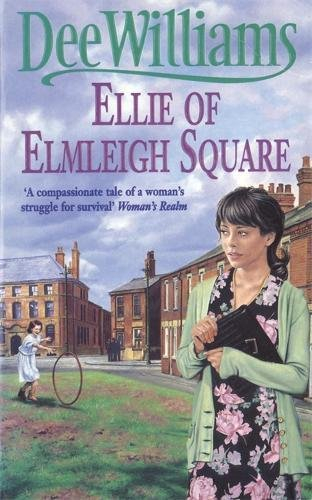 Ellie of Elmleigh Square: An engrossing saga of love, hope and escape