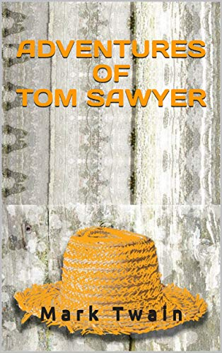 ADVENTURES OF TOM SAWYER ( Illustrated) (English Edition)