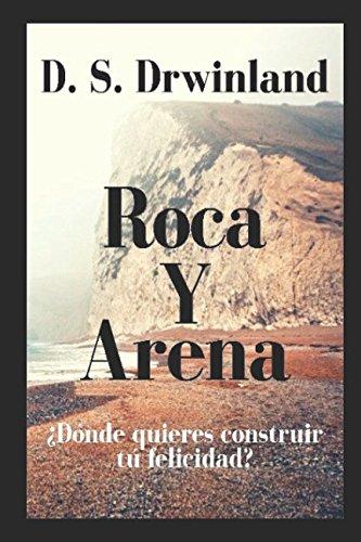 Roca y Arena: ¿Dónde quieres construir tu felicidad?