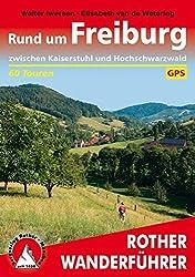 Rund um Freiburg: Zwischen Kaiserstuhl und Hochschwarzwald. 60 Touren. Mit GPS-Daten (Rother Wanderführer)
