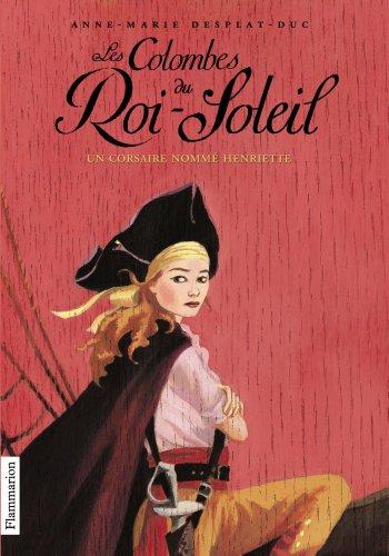 """<a href=""""/node/99647"""">Les Colombes du Roi-Soleil, Tome 7 : Un corsaire nommé Henriette</a>"""