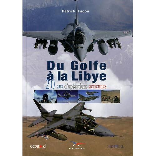 Du Golfe à la Libye: 20 ans d'opérations aériennes