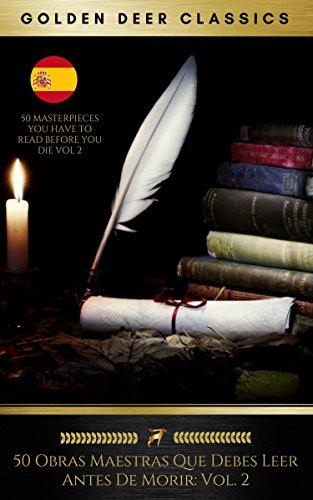 50 Obras Maestras Que Debes Leer Antes De Morir: Vol. 2 (Golden Deer Classics) por Eduardo Acevedo Díaz