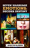 #10: SEVEN MARRIAGE EMOTIONS: DECIDES DESTINY