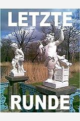 LETZTE RUNDE: Livelyrik & Experimentelle Chansons für u.a. DAS RILKE RADIKAL & HOLZHUND und andere Rilke-Hommagen 1994-2010 Kindle Ausgabe