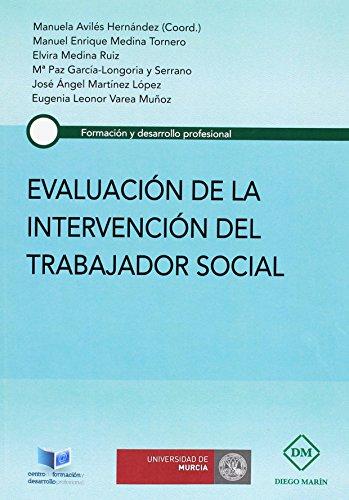 EVALUACION DE LA INTERVENCION DEL TRABAJADOR SOCIAL (FORMACION Y DESARROLLO PROFESIONAL) por MANUELA AVILES HERNANDEZ