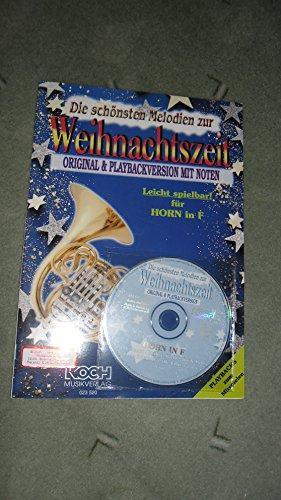 Die schönsten Melodien zur Weihnachtszeit für Horn in F - Original und Playbackversion mit Noten - mit CD-ROM