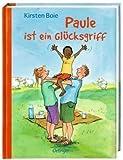 Paule ist ein Glücksgriff von Boie. Kirsten (1985) Gebundene Ausgabe