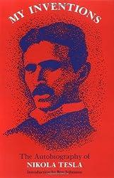 My Inventions: The Autobiography of Nikola Tesla by Nikola Tesla (1982-10-24)