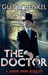 The Doctor: A Jason Dark Mystery (Jason Dark - Ghost Hunter Book 5) (English Edition)