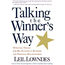 Talking the Winner's Way by Leil Lowndes (1999-11-01)