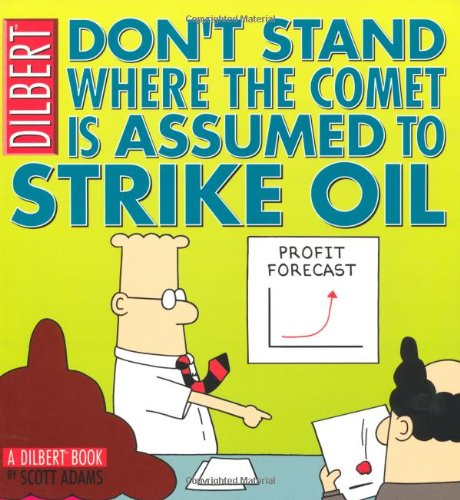 Dilbert: Don't Stand Where the Comet is Assumed to Strike Oil: Collection 23