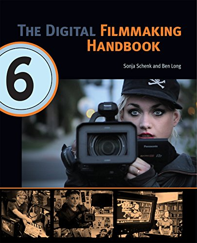 The Digital Filmmaking Handbook, Sixth Edition: Digital version (English Edition)