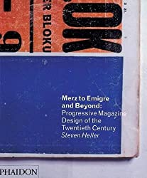 Merz to Emigré and Beyond: Avant-Garde Magazine Design of the Twentieth Century