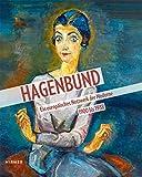 Hagenbund: Ein europ?isches Netzwerk der Moderne 1900 bis1938