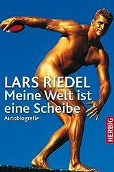 Lars Riedel mit Edwin Klein - Meine Welt ist eine Scheibe: Autobiografie