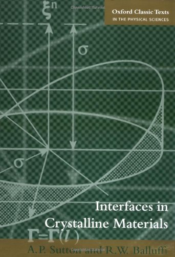 Interfaces in Crystalline Materials (Oxford Classic Texts in the Physical Sciences)