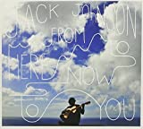 From Here to Now to You by Johnson, Jack (2013-09-17? -