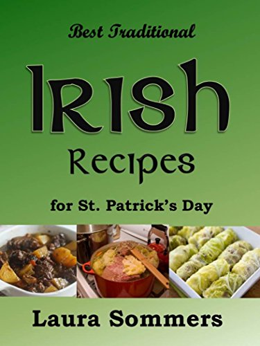Best Traditional Irish Recipes for St. Patrick's Day: Corned Beef and Cabbage, Irish Stew, Soda Bread and Much More! (Cooking Around the World Book 2) (English Edition) (Irish Corned Beef)