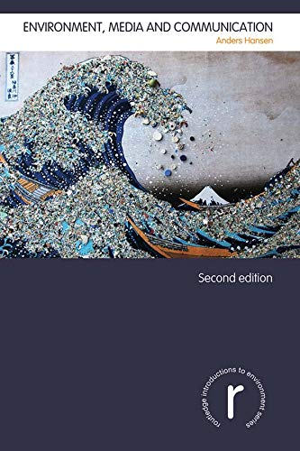 Environment, Media and Communication (Routledge Introductions to Environment: Environment and Society Texts)