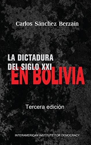 La dictadura del siglo XXI en Bolivia por Carlos Sánchez Berzaín