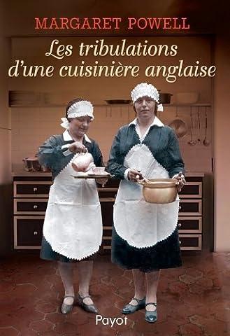 Les tribulations d'une cuisinière anglaise de Margaret Powell (10 avril 2013) Relié
