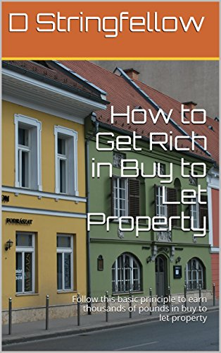 How to Get Rich in Buy to Let Property: Follow this basic principle to earn thousands of pounds in buy to let property