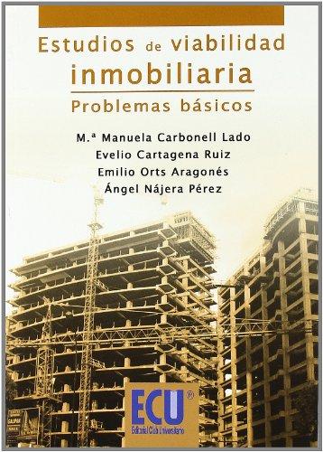 Estudios de Viabilidad Inmobiliaria. Problemas Básicos por María Manuela Carbonell Lado