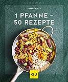 1 Pfanne - 50 Rezepte (GU KüchenRatgeber) (German Edition)
