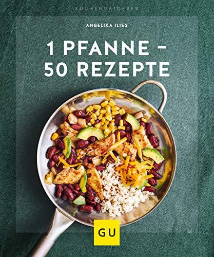 1 Pfanne - 50 Rezepte (GU KüchenRatgeber) (Italienisch Kochkurs)