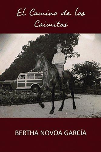 El Camino de  los Caimitos por Bertha Novoa Garcia