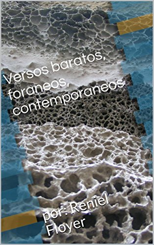 Versos baratos, foraneos, contemporaneos: por: Reniel Floyer eBook ...
