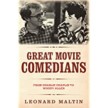 Great Movie Comedians: From Charlie Chaplin to Woody Allen (The Leonard Maltin Collection) (English Edition)