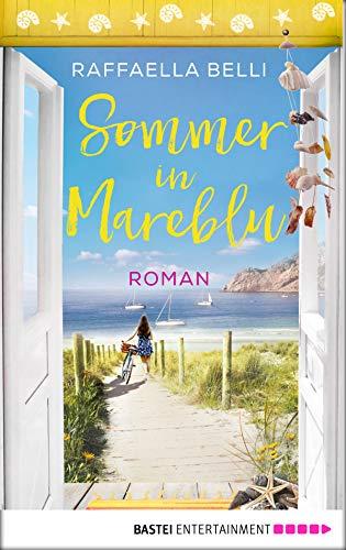 Sommer in Mareblu: Roman von [Belli, Raffaella]