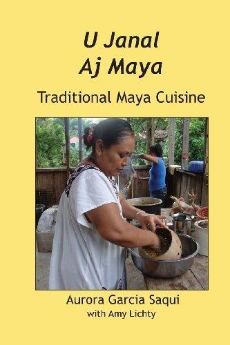 U Janal Aj Maya: Traditional Maya Cuisine by Saqui, Garcia Aurora (2013) Paperback