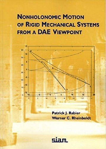Nonholonomic Motion of Rigid Mechanical Systems from a DAE Viewpoint by Rabier, Patrick J., Rheinboldt, Werner C. (1987) Paperback