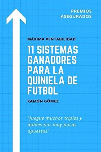 11 Sistemas ganadores para la quiniela de futbol por Ramon Gomez