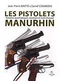 LES PISTOLETS MANURHIN Pistolets automatiques, revolvers et fusils d assaut