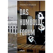 Das Humboldt-Forum. Eine Ethnografie seiner Planung