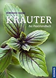 Kräuter: Das Praxishandbuch mit 500 Pflanzen im Porträt -
