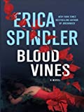 Blood Vines (Thorndike Press Large Print Basic Series) Lrg Una edition by Spindler, Erica (2010) Hardcover