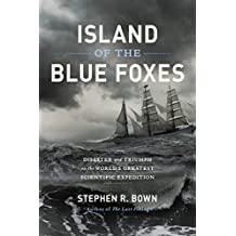 Island of the Blue Foxes: Disaster and Triumph on the World's Greatest Scientific Expedition (A Merloyd Lawrence Book) (English Edition)