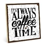 TypeStoff Holzschild mit Spruch – Coffee TIME – im Vintage-Look mit Zitat als Geschenk und Dekoration zum Thema Kaffee und Pause (19,5 x 28,2 cm)