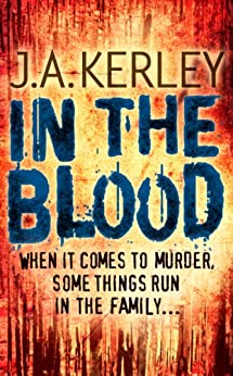 In the Blood (Carson Ryder, Book 5) by [Kerley, J. A.]